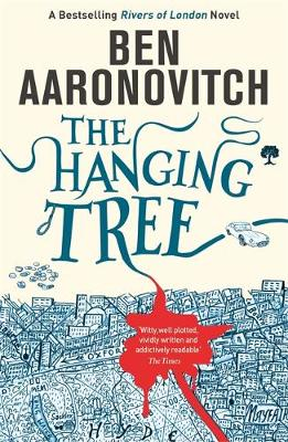 Hanging Tree, The: The Sixth Rivers of London novel