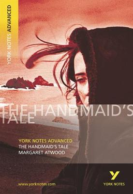 Handmaid's Tale: York Notes Advanced, The