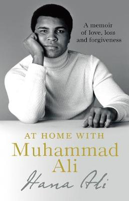 At Home with Muhammad Ali: A Memoir of Love, Loss and Forgiv...