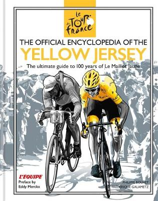 Official Encyclopedia of the Yellow Jersey, The: 100 Years of the Yellow Jersey (Maillot Jaune)
