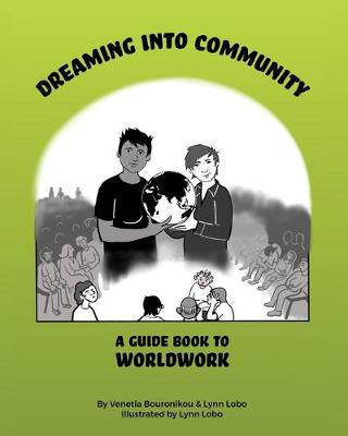 Dreaming Into Community: A Guide Book to Worldwork