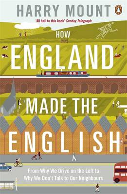 How England Made the English: From Why We Drive on the Left ...