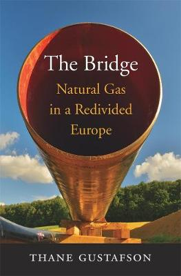 Bridge, The: Natural Gas in a Redivided Europe