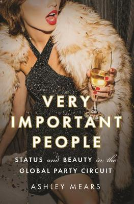 Very Important People: Status and Beauty in the Global Party...