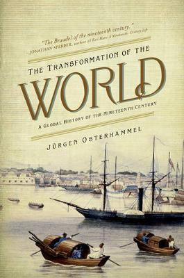 Transformation of the World, The: A Global History of the Nineteenth Century