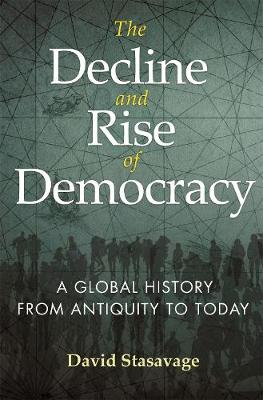 Decline and Rise of Democracy, The: A Global History from An...