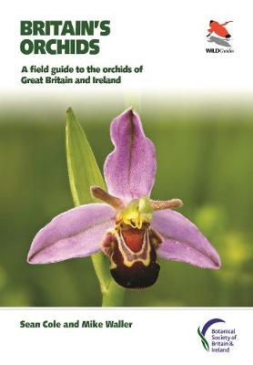 Britain's Orchids: A Field Guide to the Orchids of Gre...