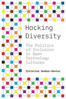 Hacking Diversity: The Politics of Inclusion in Open Technol...