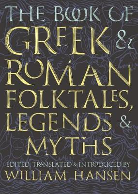 Book of Greek and Roman Folktales, Legends, and Myths, The