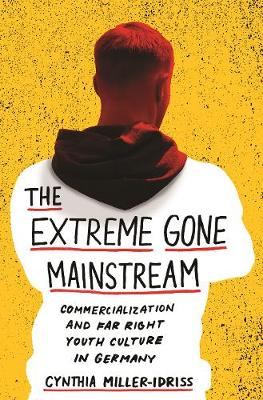 Extreme Gone Mainstream, The: Commercialization and Far Righ...