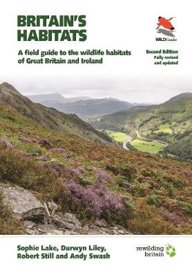 Britain's Habitats: A Field Guide to the Wildlife Habi...