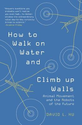 How to Walk on Water and Climb up Walls: Animal Movement and the Robots of the Future