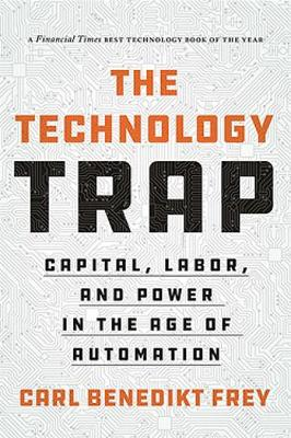 Technology Trap, The: Capital, Labor, and Power in the Age o...