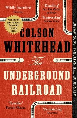 Underground Railroad, The: Winner of the Pulitzer Prize for ...