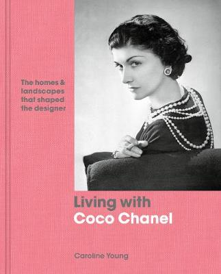 Living with Coco Chanel: The homes and landscapes that shape...