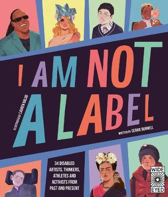 I Am Not a Label: 34 disabled artists, thinkers, athletes an...