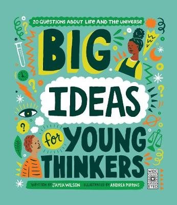 Big Ideas For Young Thinkers: 20 questions about life and th...