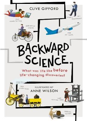 Backward Science: What was life like before world-changing d...