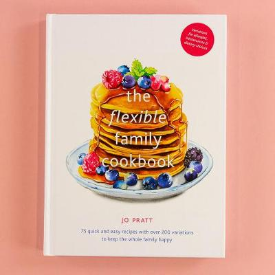 Flexible Family Cookbook, The: 75 quick and easy recipes wit...