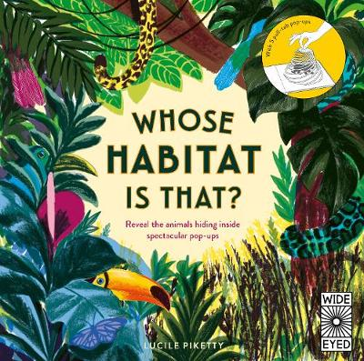 Whose Habitat is That?: Reveal the animals hiding inside spectacular pop-ups