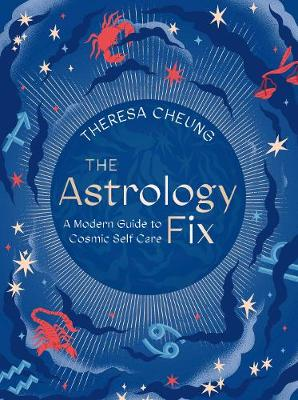 Astrology Fix, The: A Modern Guide to Cosmic Self Care