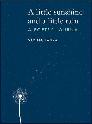 little sunshine and a little rain, A: A Poetry Journal