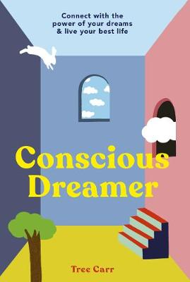 Conscious Dreamer: Connect with the power of your dreams &am...