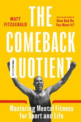 Comeback Quotient: Mastering Mental Fitness for Sport and Li...
