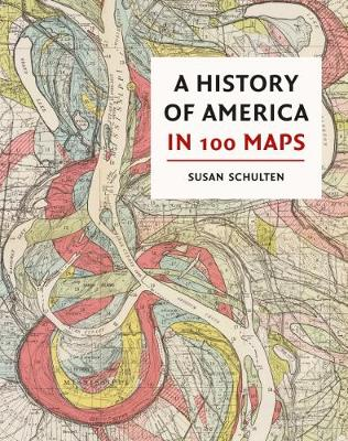 History of America in 100 Maps, A