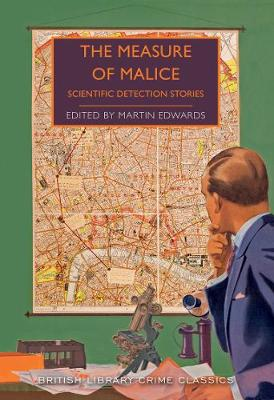Measure of Malice, The: Scientific Detection Stories