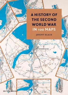 History of the Second World War in 100 Maps, A