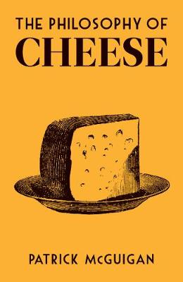 Philosophy of Cheese, The