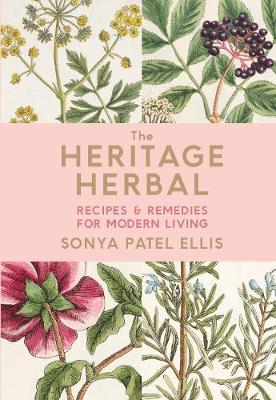 Heritage Herbal, The: Recipes & Remedies for Modern Living