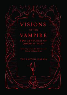 Visions of the Vampire: Two Centuries of Immortal Tales