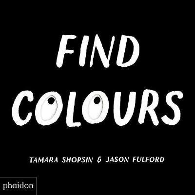 Find Colours: Published in association with the Whitney Muse...