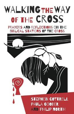 Walking the Way of the Cross: Prayers and reflections on the...