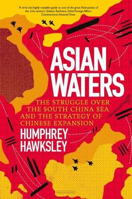 Asian Waters: The Struggle Over the Asia Pacific and the Str...