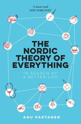 Nordic Theory of Everything, The: In Search of a Better Life