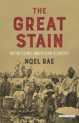 Great Stain, The: Witnessing American Slavery