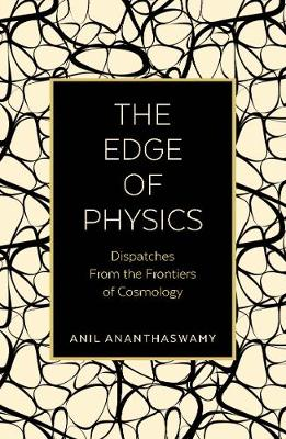 Edge of Physics, The: Dispatches from the Frontiers of Cosmology