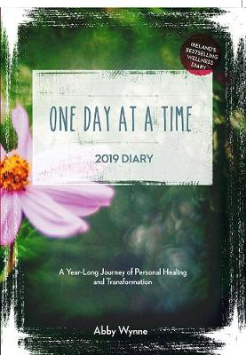 One Day at a Time Diary 2019: A Year Long Journey of Personal Healing and Transformation – one day at a time