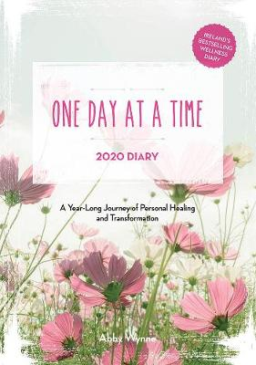 One Day at a Time Diary 2020: A Year Long Journey of Personal Healing and Transformation – one day at a time