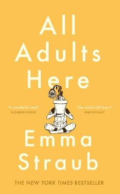 All Adults Here: A funny, uplifting and big-hearted novel ab...