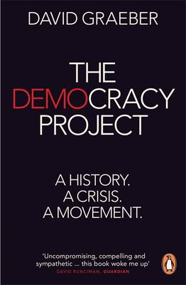Democracy Project, The: A History, a Crisis, a Movement