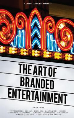 Cannes Lions Jury Presents: The Art of Branded Entertainment...