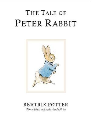 Tale Of Peter Rabbit, The: The original and authorized editi...