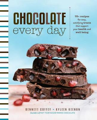 Chocolate Every Day: 85+ Plant-Based Recipes for Cacao Treat...