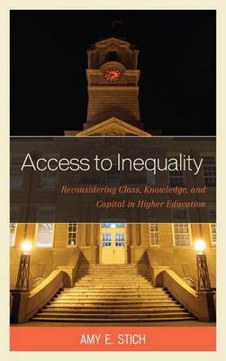 Access to Inequality: Reconsidering Class, Knowledge, and Ca...