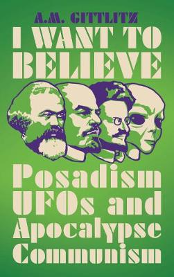 I Want to Believe: Posadism, UFOs and Apocalypse Communism