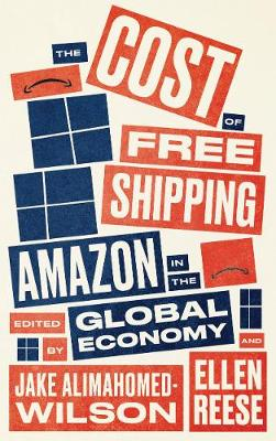 Cost of Free Shipping, The: Amazon in the Global Economy